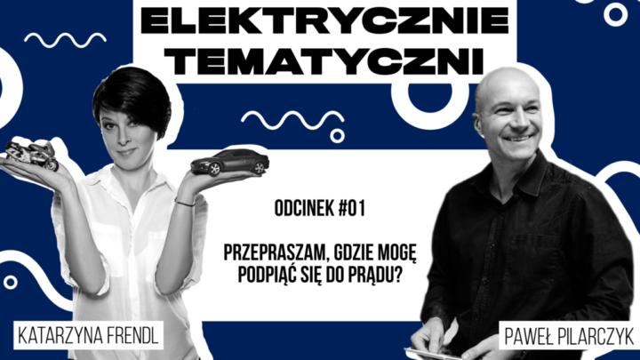 Elektrycznie Tematyczni – nowy podcast osamochodach elektrycznych