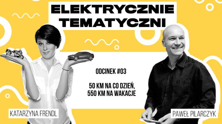 Samochody elektryczne iich zasięg (Elektrycznie Tematyczni #3)