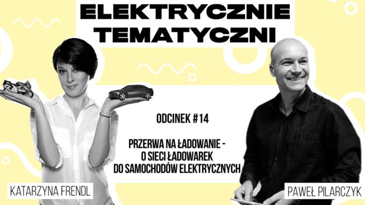Samochód elektryczny apubliczne stacje ładowania – Elektrycznie Tematyczni #14