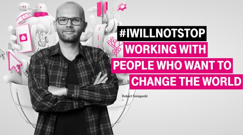 Kampania T-Mobile #IWILLNOTSTOP skierowana do specjalistów IT
