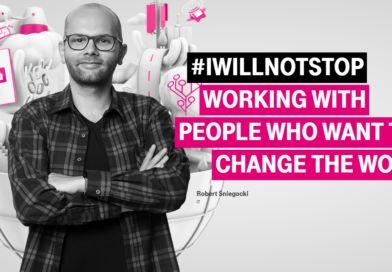 Kampania T-Mobile #IWILLNOTSTOP skierowana dospecjalistów IT