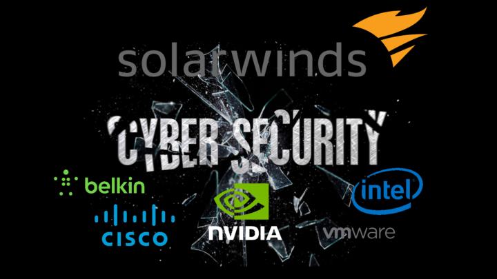 Skuteczny atak hakerów nafirmy Belkin, Cisco, Intel, Nvidia iVMware – winna aktualizacja SolarWinds Orion
