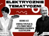 Samochód hybrydowy typu plug-in topomost między elektrykiem aautem spalinowym – Elektrycznie Tematyczni #22